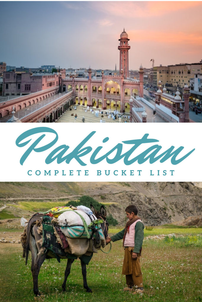 The Complete Bucket List of Places to Visit in Pakistan